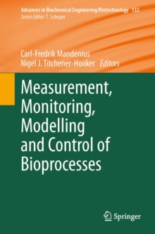 Measurement, Monitoring, Modelling and Control of Bioprocesses, Hardback Book