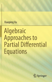 Algebraic Approaches to Partial Differential Equations, Hardback Book