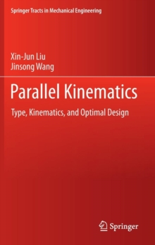 Parallel Kinematics : Type, Kinematics, and Optimal Design, Hardback Book