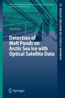 Detection of Melt Ponds on Arctic Sea Ice with Optical Satellite Data, Paperback / softback Book