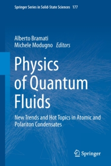 Physics of Quantum Fluids : New Trends and Hot Topics in Atomic and Polariton Condensates, Hardback Book
