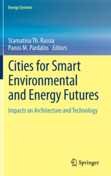 Cities for Smart Environmental and Energy Futures : Impacts on Architecture and Technology, Hardback Book