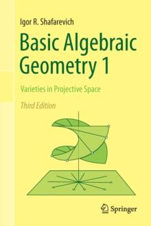 Basic Algebraic Geometry 1 : Varieties in Projective Space