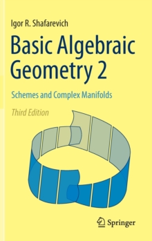 Basic Algebraic Geometry 2 : Schemes and Complex Manifolds, Hardback Book