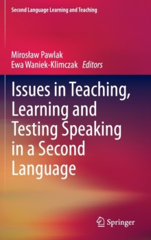 Issues in Teaching, Learning and Testing Speaking in a Second Language, Hardback Book