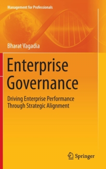Enterprise Governance : Driving Enterprise Performance Through Strategic Alignment, Hardback Book