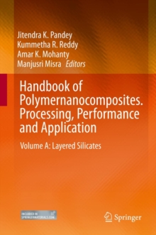 Handbook of Polymernanocomposites. Processing, Performance and Application : Volume A: Layered Silicates, Hardback Book