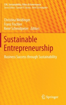 Sustainable Entrepreneurship : Business Success Through Sustainability, Hardback Book