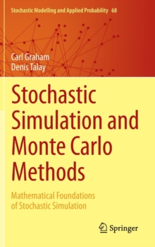 Stochastic Simulation and Monte Carlo Methods : Mathematical Foundations of Stochastic Simulation, Hardback Book