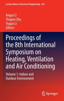 Proceedings of the 8th International Symposium on Heating, Ventilation and Air Conditioning : Volume 1: Indoor and Outdoor Environment, Hardback Book
