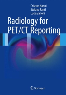 Radiology for PET/CT Reporting, Paperback / softback Book