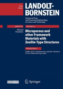 Zeolite-Type Crystal Structures and Their Chemistry. 41 New Framework Type Codes, Hardback Book