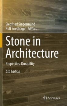 Stone in Architecture : Properties, Durability, Hardback Book