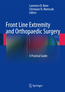 Front Line Extremity and Orthopaedic Surgery : A Practical Guide, Hardback Book