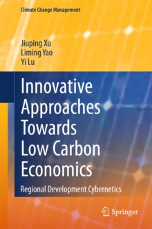 Innovative Approaches Towards Low Carbon Economics : Regional Development Cybernetics, Hardback Book