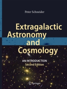 Extragalactic Astronomy and Cosmology : An Introduction, Hardback Book
