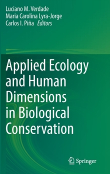 Applied Ecology and Human Dimensions in Biological Conservation, Hardback Book