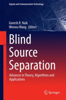 Blind Source Separation : Advances in Theory, Algorithms and Applications, Hardback Book