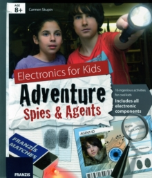 Electronics for Kids: Adventure Spies & Agents Kit & Manual, Kit Book
