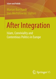 After Integration : Islam, Conviviality and Contentious Politics in Europe, Paperback / softback Book