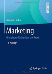 Marketing : Grundlagen fur Studium und Praxis, Paperback Book