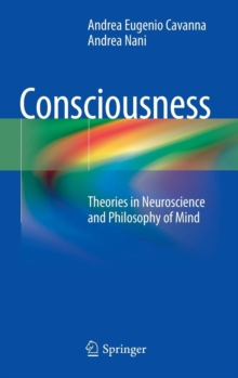 Consciousness : Theories in Neuroscience and Philosophy of Mind, Hardback Book