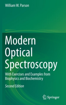 Modern Optical Spectroscopy : With Exercises and Examples from Biophysics and Biochemistry, Hardback Book