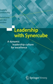 Leadership with Synercube : A Dynamic Leadership Culture for Excellence, Hardback Book