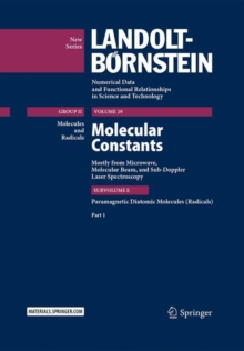 Molecular Constants Mostly from Microwave, Molecular Beam, and Sub-Doppler Laser Spectroscopy : Paramagnetic Diatomic Molecules (Radicals), Part 1, Hardback Book
