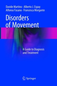 Disorders of Movement : A Guide to Diagnosis and Treatment, Paperback / softback Book