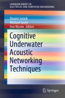 Cognitive Underwater Acoustic Networking Techniques, Paperback / softback Book