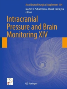 Intracranial Pressure and Brain Monitoring XIV, Hardback Book
