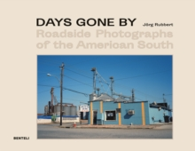 Days Gone By : Roadside Photographs of the American South, Hardback Book