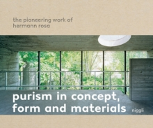 Purism in Concept, Form and Materials : The Pioneering Work of Hermann Rosa, Hardback Book