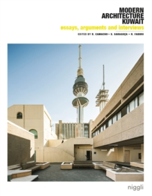 Essays, Arguments & Interviews on Modern Architecture Kuwait, Paperback / softback Book