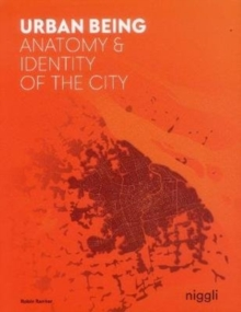 Urban Being : Anatomy & Identity of the City, Paperback / softback Book