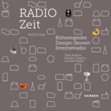 Radio Days : Tube Radios, Design Classics, Internet Radio, Hardback Book
