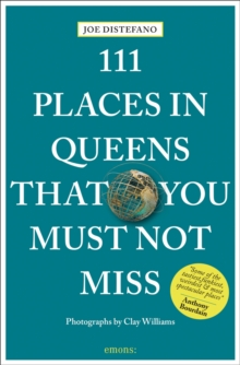 111 Places in Queens That You Must Not Miss, Paperback Book