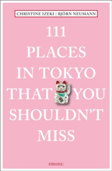 111 Places in Tokyo That You Shouldn't Miss, Paperback / softback Book