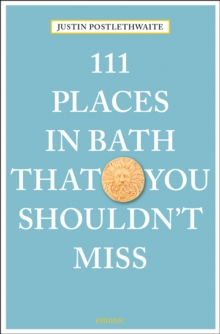 111 Places in Bath That You Shouldn't Miss, Paperback Book