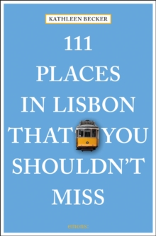 111 Places in Lisbon That You Shouldn't Miss, Paperback / softback Book