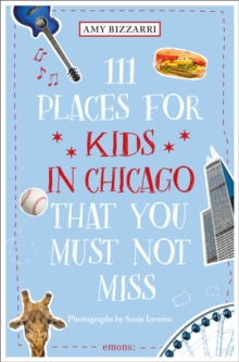 111 Places for Kids in Chicago That You Must Not Miss, Paperback / softback Book