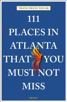 111 Places in Atlanta That You Must Not Miss, Paperback / softback Book
