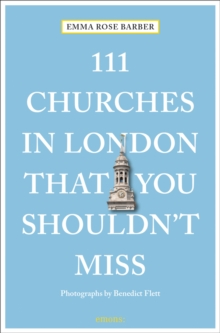 111 Churches in London That You Shouldn't Miss, Paperback / softback Book