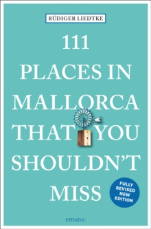 111 Places in Mallorca That You Shouldn't Miss, Paperback / softback Book
