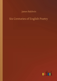 Six Centuries of English Poetry, Paperback / softback Book