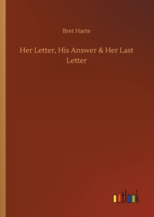 Her Letter, His Answer & Her Last Letter, Paperback / softback Book