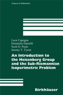 An Introduction to the Heisenberg Group and the Sub-riemannian Isoperimetric Problem, Hardback Book