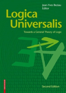 Logica Universalis : Towards a General Theory of Logic, Paperback Book