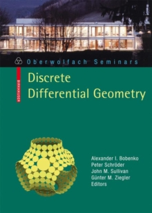 Discrete Differential Geometry : Discrete Differential Geometry Preliminary Entry 38, Paperback Book